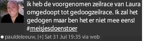 31.07.2010: Paul de Leeuw twittert over zeilmeisje Laura dat het wat hem betreft een gedoogzeilrace wordt.